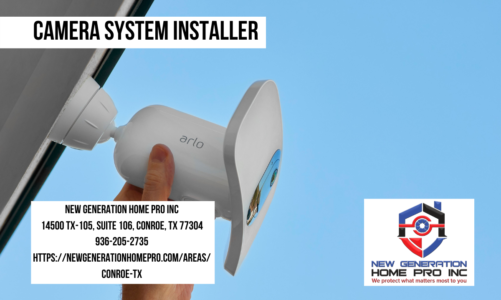Camera System Installer   New Generation Home Pro Inc   936-205-2735